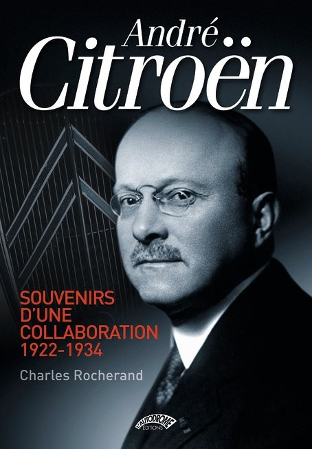 André Citroën, souvenirs d'une collaboration
